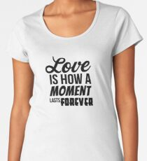 Love is How a Moment Lasts Forever - BLK Women's Premium T-Shirt