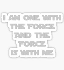 I am one with the force and the force is with me Sticker