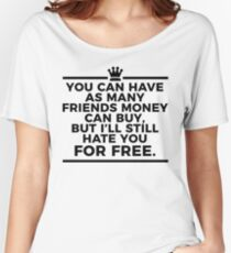Hate You For Free Funny Design Women's Relaxed Fit T-Shirt