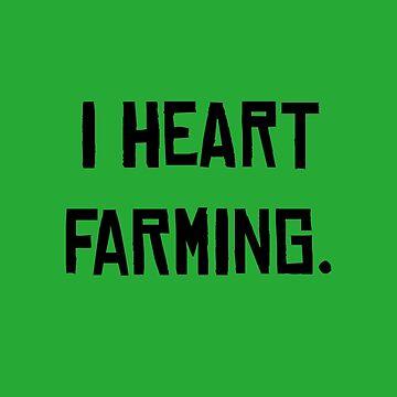 Farmers Grow Our Food. by amak
