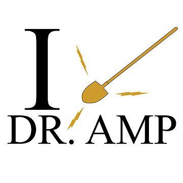 I Dig Dr. Amp by GwoodDesign