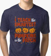 I Teach The Smartest Pumpkins Funny Teacher Autumn Tri-blend T-Shirt