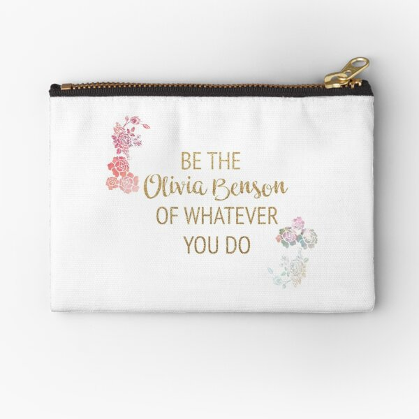 be the olivia benson of whatever you do Zipper Pouch