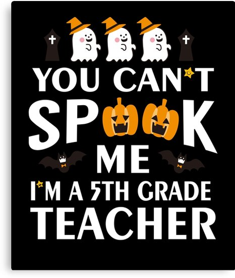Halloween Funny 5th Grade Teacher Costume Shirt Can't Scare by JapaneseInkArt