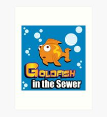 Limited Edition: Goldfish in the Sewer - fan products! Art Print