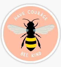 Have Courage Bee Kind   Bee Design Sticker