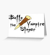 Buffy the Vampire Slayer Greeting Card