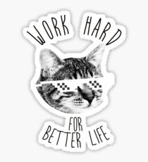 work hard cat tshirt Sticker