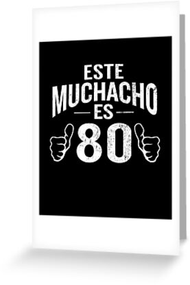 Este Muchacho Es 80 Funny 80th Birthday Spanish