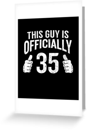 This Guy Is 35 Funny 35th Birthday Cool Guys Gift