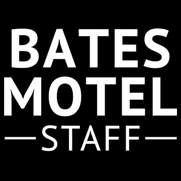 Bates Motel Staff by livtees