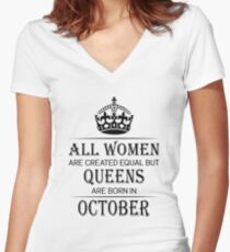 675e27f2 All Women are created equal but queens are born in October Fitted V-Neck T