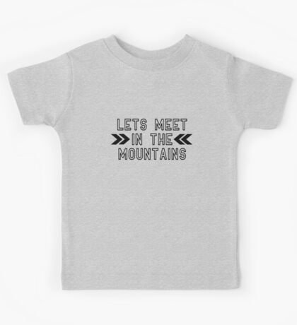 Let's Meet in The Mountains  Kids Clothes