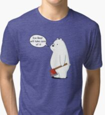 Ice Bear Will Take Care of It - We Bare Bears Cartoon Tri-blend T-Shirt
