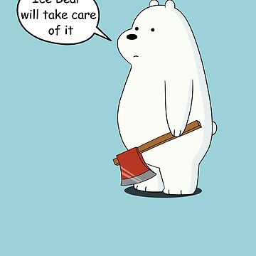 Ice Bear Will Take Care of It - We Bare Bears Cartoon by DomCowles12