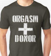 Orgasm Donor Unisex T-Shirt