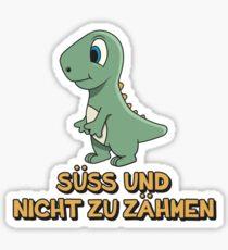 Dino Spruch➢ Süss und nicht zu zähmen➢ Kinder Dino Sticker