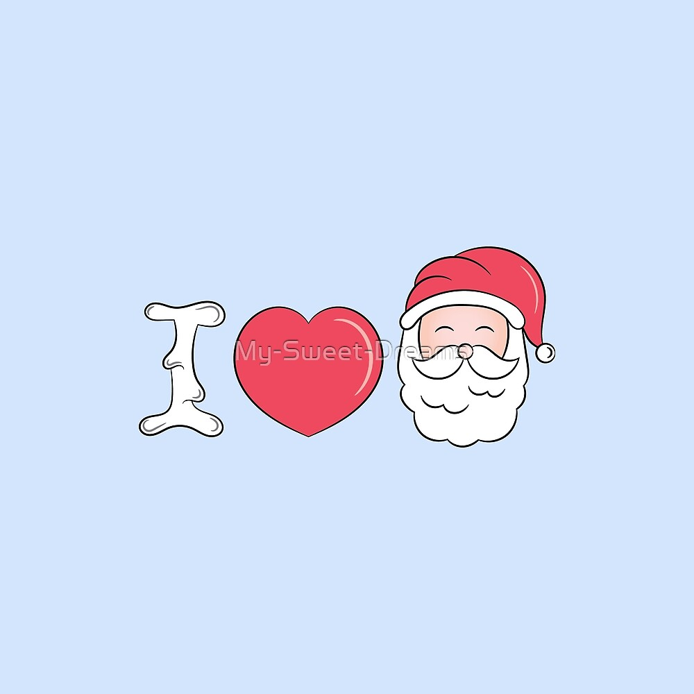 I Love Santa by My-Sweet-Dreams
