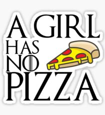 A Girl Has No Pizza Sticker