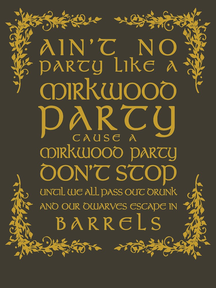 Ain't No Party Like a Mirkwood Party | Unisex T-Shirt