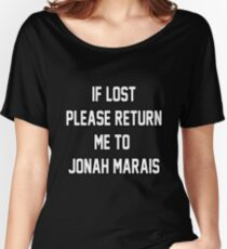 If Lost Please Return Me to Jonah Marais Women's Relaxed Fit T-Shirt