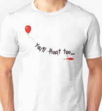 You'll Float Too... T-Shirt