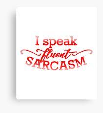 Fluent Sarcasm Canvas Print