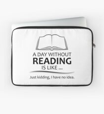 Gifts for Book Lovers and Readers - A Day Without Reading Laptop Sleeve