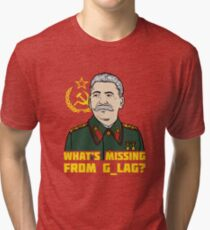 What's Missing From Gulag? Tri-blend T-Shirt