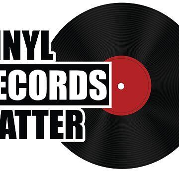Vinyl Records Matter by Grafixfreak