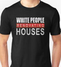 White People Renovating Houses Funny Parody Design T-Shirt