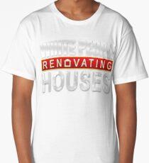 White People Renovating Houses Funny Parody Design Long T-Shirt