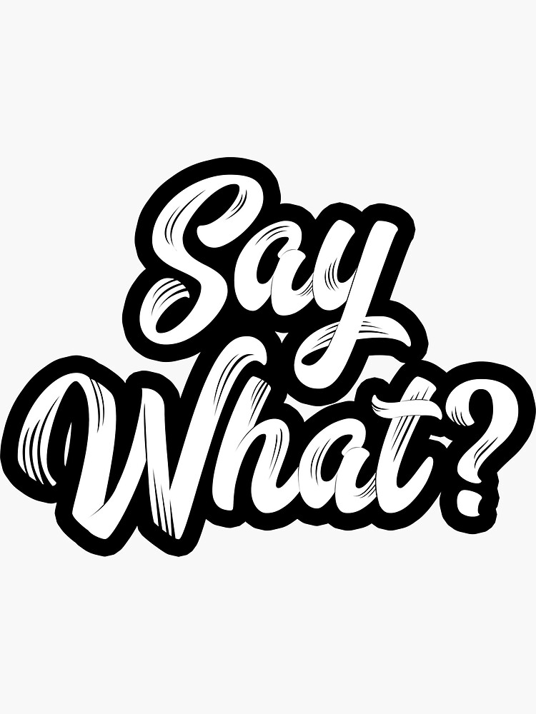 Say What? - Hand lettering by mirunasfia