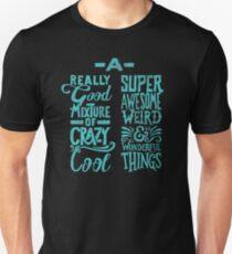 Weird and Wonderful Things Unisex T-Shirt