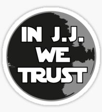 In J.J. we trust Sticker