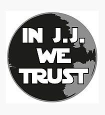 In J.J. we trust Photographic Print