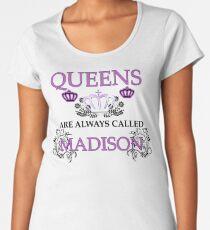 Queens are always called Madison Women's Premium T-Shirt