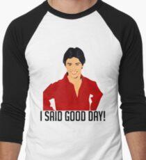 "That 70s Show - ""I SAID GOOD DAY!"" shirt Men's Baseball ¾ T-Shirt"