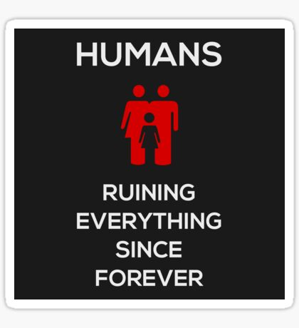 Humans Ruin Everything, Red on Black Sticker