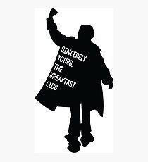 Sincerely Yours, The Breakfast Club Photographic Print