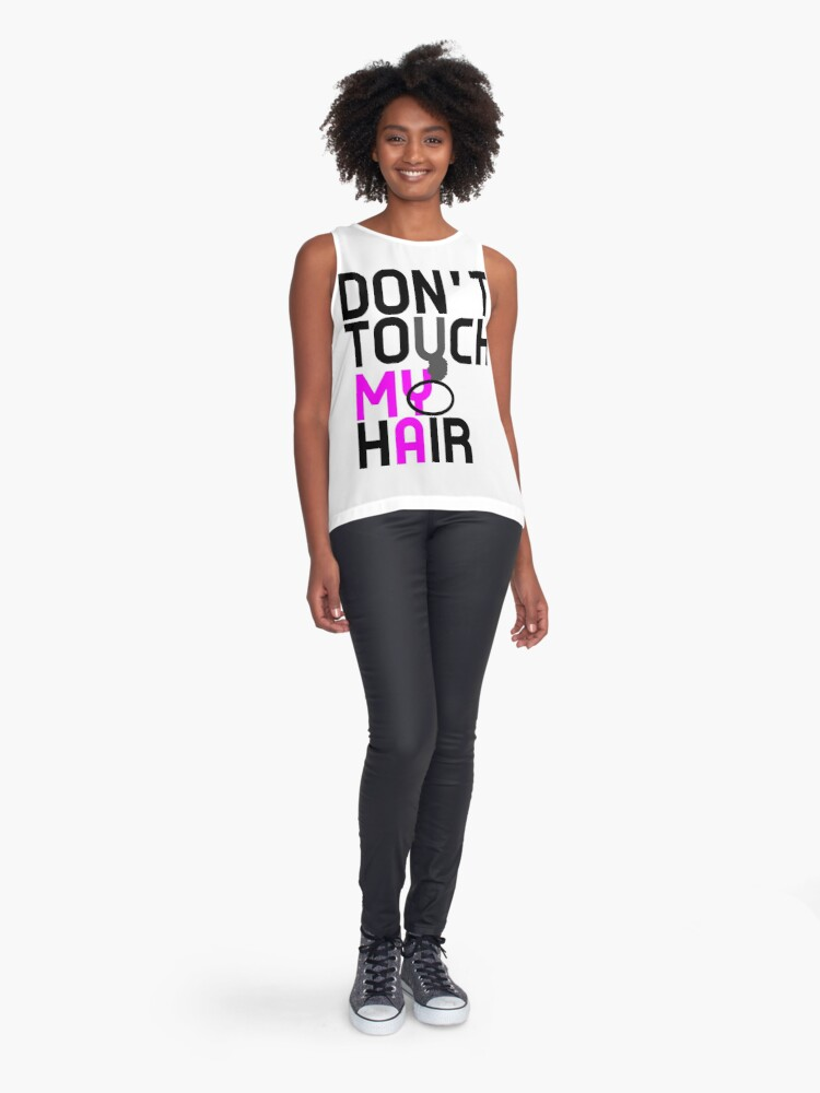 Alternate view of Don't Touch My Natural Hair Sleeveless Top