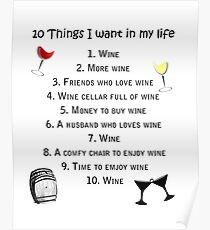 10 Things I want in my Life Wine  Poster