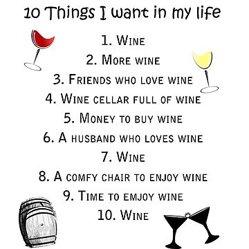 10 Things I want in my Life Wine  by mysticalberries