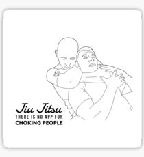 Jiu Jitsu - there is no app for choking people Sticker