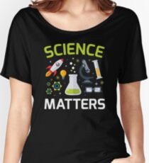 Science Matters  Women's Relaxed Fit T-Shirt