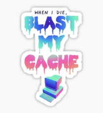 BLAST MY CACHE Sticker