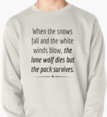 """""""When the Lone Wolf dies the pack Survives,"""" - Black on White Pullover"""