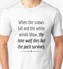 """When the Lone Wolf dies the pack Survives,"" - Black on White T-Shirt"