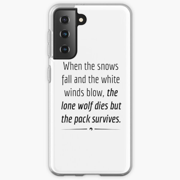 """""""When the Lone Wolf dies the pack Survives,"""" - Black on White Samsung Galaxy Soft Case"""