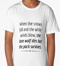 """When the Lone Wolf dies the pack Survives,"" - Black on White Long T-Shirt"